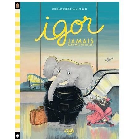 Igor : jamais sans mes oreilles !