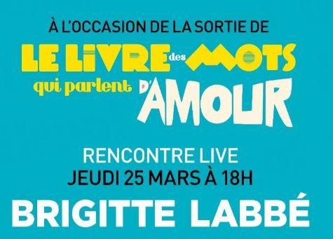 Présentation en direct du nouveau livre de Brigitte Labbé : Le livre des mots qui parlent d'amour
